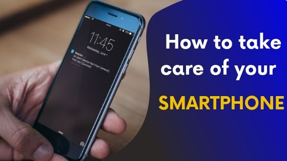 Learn How To Take Care Of Mobile Effectively