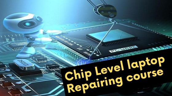 Get Affordable Chip Level laptop Repairing course in Delhi