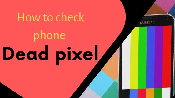 How To Check Phone Dead Pixel